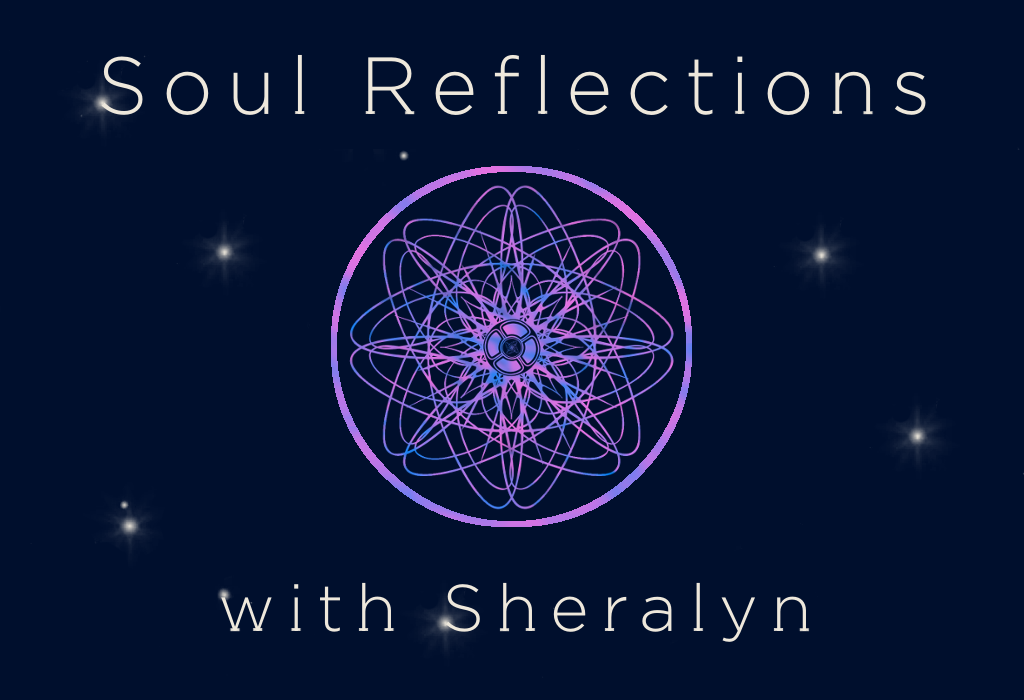 Soul Reflections with Sheralyn