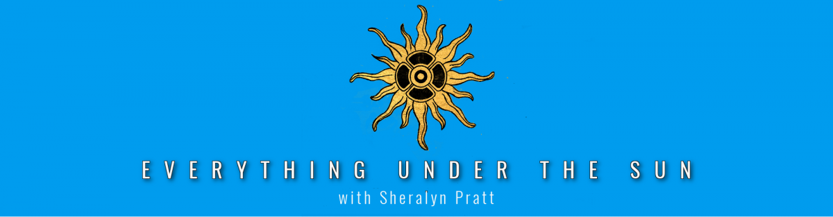 Everything Under the Sun with Sheralyn Pratt